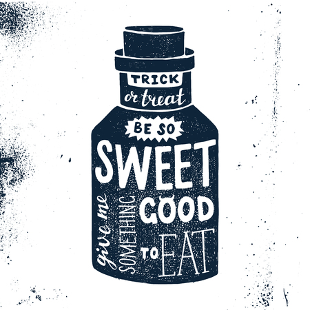 Halloween hand drawn design with bottle silhouette and inspirational lettering. Trick or treat Be so sweet Give me something good to eat. Can be used as a great holiday poster or card.