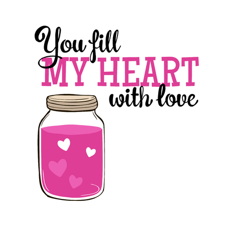congratulations banner: Valentines Day Greeting Card with glass jar and lettering. You fill my heart with love. Vector hand drawn illustration. Illustration