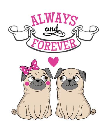 재미 있은 Pug와 레터링 발렌타인 인사말 카드. 항상 그리고 영원히. 벡터 손으로 그린 그림입니다.