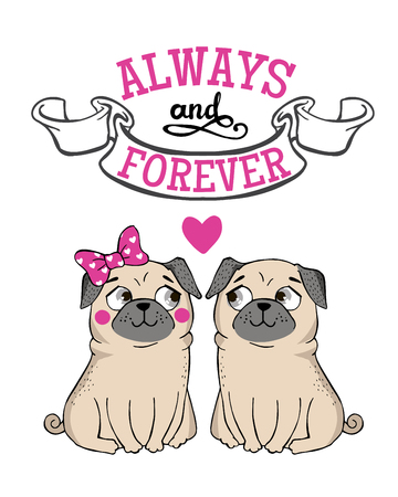 congratulations banner: Valentines Day Greeting Card with funny Pug and lettering. Always and forever. Vector hand drawn illustration.