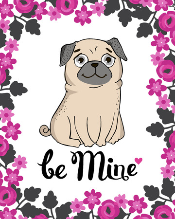 felicitaciones: Valentines Day Greeting Card with funny Pug and lettering. Be mine. Vector hand drawn illustration.