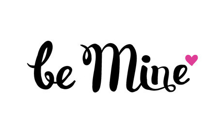 be mine: Happy Valentines Day vector illustration with Lettering. Be mine. Illustration