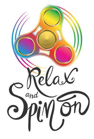 Relax and spin on vector poster. Calligraphy lettering illustration with realistic fidget spinner in bright rainbow colors.