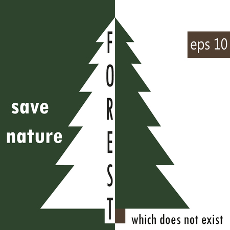 poster on Environment protection, ecological problems, deforestation. Save forest and nature.