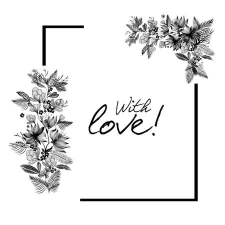 Monochrome floral graceful abstraction. Floral frame. With love. Vector illustration