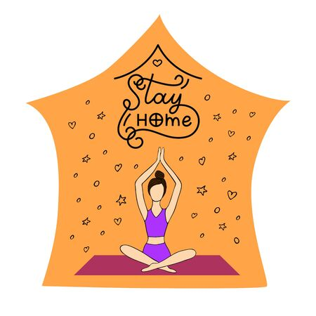 Meditation. A girl meditates at home during quarantine. The inscription stay home. Hand draw by line. Namaskar. Image for your decor and design. Vector illustration. Decoration. Yoga.