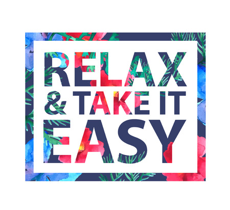enjoyment: Vector inspirational quote relax and take it easy for t-shirt, card. Print colorful slogan