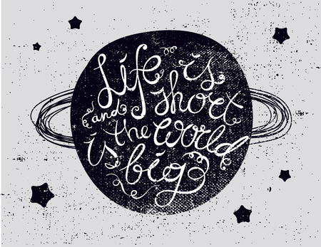 Quote Typographical Background, vector design, Hand drawn lettering. Life is short and the world is big inspirational phrase, planet space poster  イラスト・ベクター素材