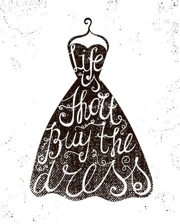 fashion: Vektor handgezeichneten Kleid mit positiven Kurs Leben ist kurz, zu kaufen das Kleid. Mode, Kleidung Plakat, Karte, Abbildung