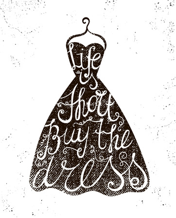 alzando la mano: Vestido dibujado mano del vector con la vida cotización positiva es corto, comprar el vestido. Moda, cartel ropa, tarjeta, ilustración