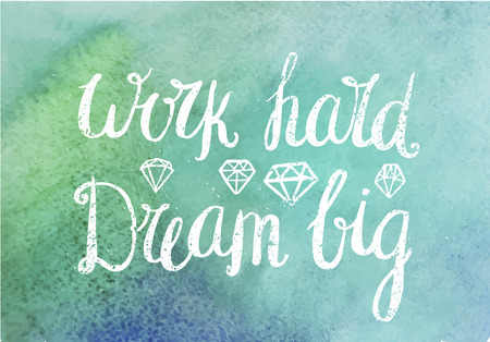 Vector motivating, inspirational quote. Work hard dream big. White textured hand drawn lettering design on watercolor background, diamonds Vectores