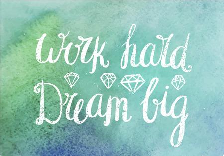 Vector motiveren, inspirerend citaat. Werk hard droom groots. Witte geweven hand getekende belettering ontwerp op aquarel achtergrond, diamanten