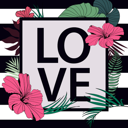 Vector love tropical print. Frame with love slogan on stripped black and white background, decorated with palm leaves and flowers. Poster, card, banner, illustration
