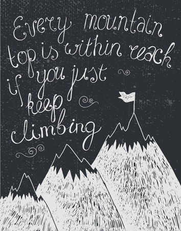 industrial decor: vector motivation quote, poster hand drawn black and white, blackboard. Climbing the mountains, achieve goal, success in business Illustration