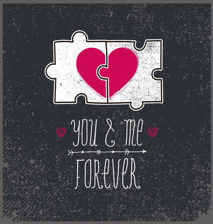 puzzle heart: Vector Valentines card, love card, concept. You and me forever, two parts puzzle with heart. Grunge texture, blackboard.