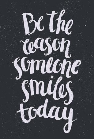 벡터 손으로 그려진 된 문구, 문구를 그려. 낙관적, 지혜 레터링 포스터, 카드입니다. 누군가가 오늘 웃는 이유가 되어라.