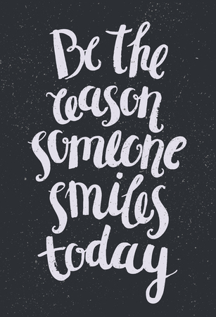 kindness: Vector hand drawn quote, phrase. Optimistic, wisdom lettering poster, card. Be the reason someone smiles today.