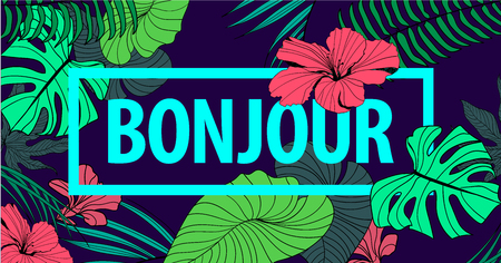 bonjour: Vector colorful tropical quote in square frame. romantic poster, banner, cover. Tropical print slogan. For t-shirt or other uses. Bonjour. Fashion, french