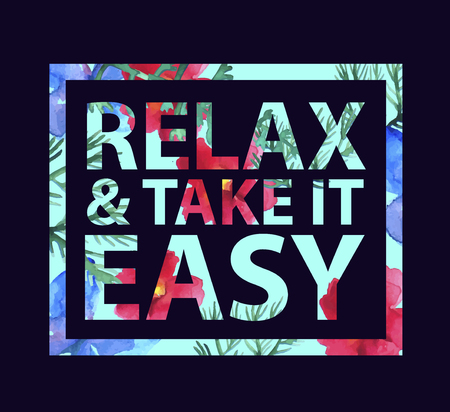 take it easy: Vector inspirational quote elax and take it easy for t-shirt, card. Print colorful slogan