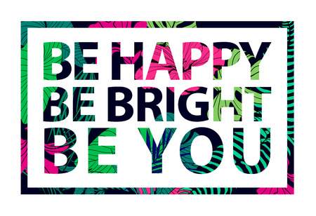 poster: Vector colorful tropical quote in square frame Inspirational poster, banner, cover. Tropical print slogan. For t-shirt or other uses. Be happy, be bright, be you Stock Photo