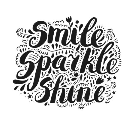 Smile, sparkle, shine. Vector inspiration quote, Motivational print with curvy black font isolated on the white background, use for for t-shirt design, card, brochure