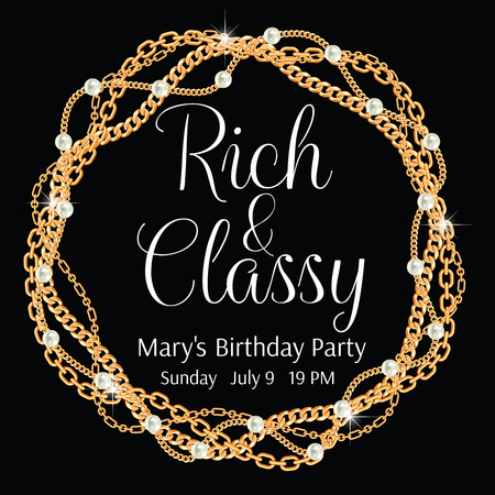 Rich and classy. Glamorous party invitation template. Round frame made with twisted golden chains. With pearls. On black. Vector illustration. Ilustração