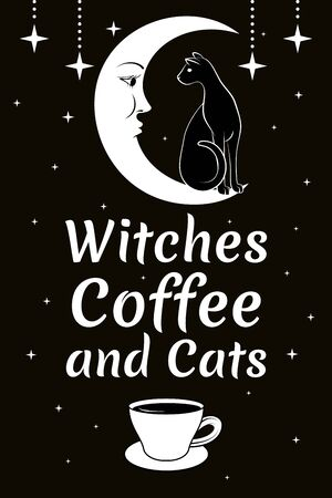 Black Cat on the Moon, stars. Coffee cup. Witches Coffee and Cats text on black background. Can use for t-shirt, textiles, greeting cards, stickers and print design. Vector illustration.