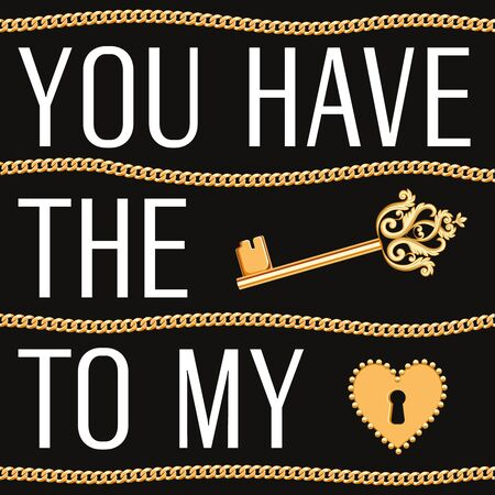 Valentines day card. You have the key to my heart text with chain isolated on black. Vector illustration.