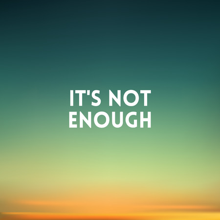 square blurred background - sunset colors With love quote - Its not enough Ilustração