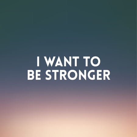 stronger: square blurred background - sunset colors With love quote - I want to be stronger