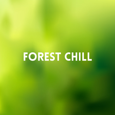 chill: square blurred green trees spring background - with quote - forest chill