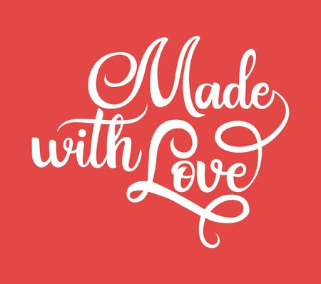 Made with love black handwriting lettering isolated on red background, design for product packaging, positive quote, vector illustration