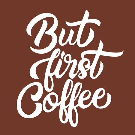 But first coffee handwriting lettering isolated on background, design for typography, print template, vector illustration Иллюстрация