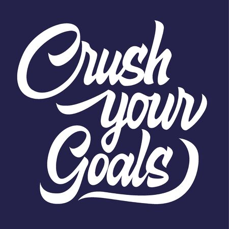 Crush your goals black handwriting lettering isolated on background, motivating phrase, vector illustration