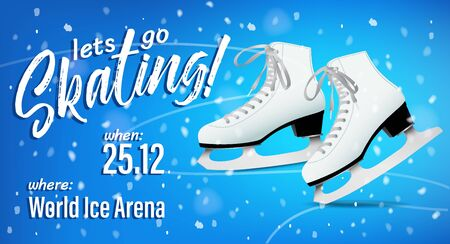 Lets go skating poster with snow and pair of white classic ice skates on blue background, Ice skating ticket vector template, figure skating billboard, invitation, web banner, vector illustration Çizim