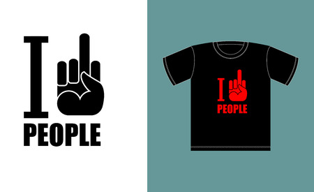 finger up: I dont love people. I hate people. Symbol of hatred fuck for t-shirts bad bully. Vector illustration. Emblem for an evil person. Send on Dick