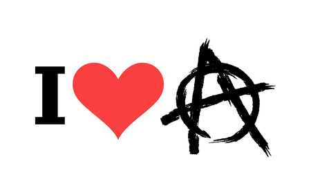 anarchism: I love anarchy. Symbol of disorder and chaos. Emblem of arbitrariness and lack of state power. Antisocial  for hooligans and punks