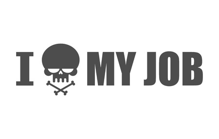 lithograph: I hate my job. Skull and bones symbol of hatred and antipathy. skeleton head