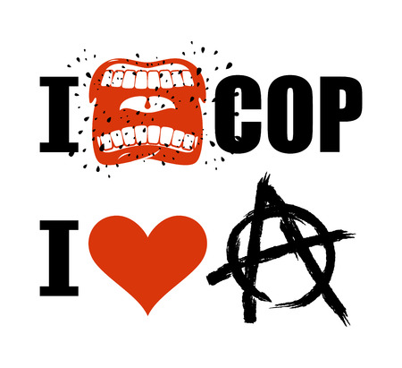 hatred: I hate cop. loud cry of sign of aggression and hatred for police. I love anarchy. Symbol of disorder and chaos. Emblem of arbitrariness and lack of state power.