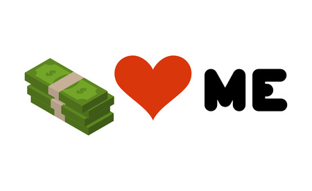 Money loves me. Heart and  wad of cash. Emblem for lovers of dollars. for rich
