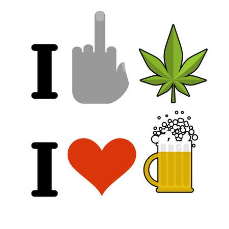 I Hate Drugs I Like Alcohol Fuck Symbol Of Hatred And Marijuana