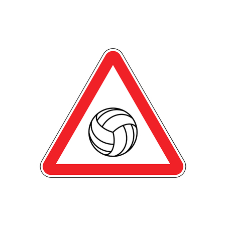 Attention volleyball. Danger red road sign. Games ball Caution