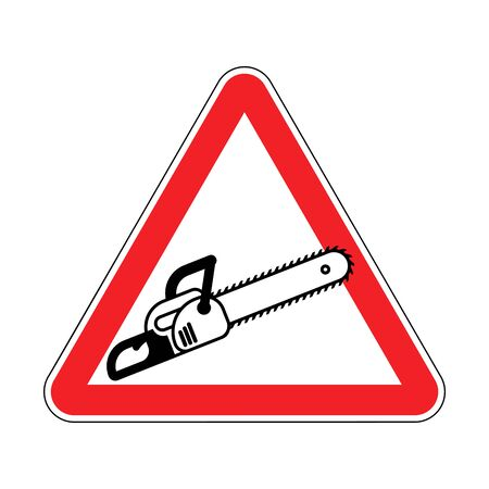 Attention Chainsaw. Warning red road sign. Caution Sawing