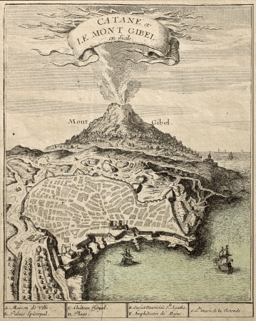 Old french engraved illustration showing the city of Catania, Sicily, at the foot of Mount Etna, while the volcano is erupting. The illustration may be dated to the beginning og 18th c.  and bears 7 marks for places description