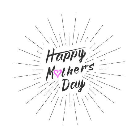 the inscription: Happy Mothers Day greeting card template. Calligraphy inscription Happy Mothers Day with rays of burst and heart. Isolated on white background. Vector illustration. Illustration