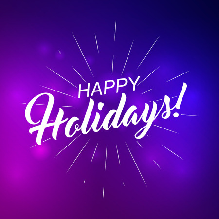signage: Vector Happy Holidays text for greeting card, flyer, poster logo with text lettering, light rays of burst. Illustration