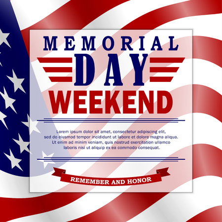 Memorial Day weekend background with USA flag and lettering. Memorial Day template for banner, invitation, poster with place for your text. Vector.