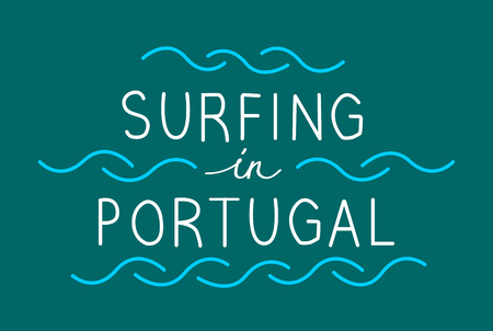 Surfing in Portugal with line waves. Vector lettering illustration