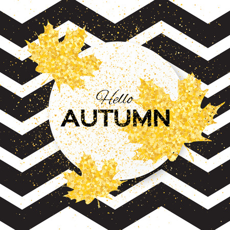 Hello Autumn. Greeting card with seasonal maple leaves. Fall leaves banner with golden glitter texture on a white black zigzag background. Vector design illustration