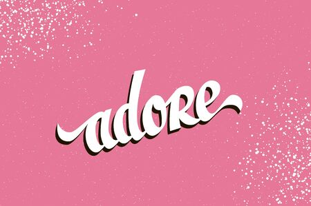 Adore. Hand drawn Lettering on pink background. Vector
